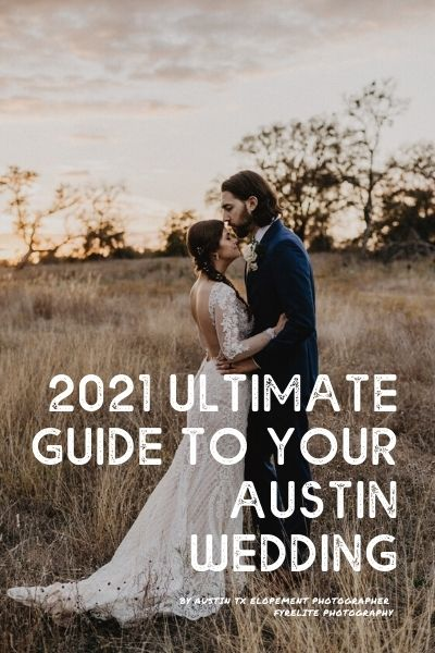 2021 Amazing Ultimate Guide to your Austin Wedding